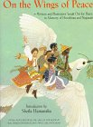 On the Wings of Peace: Writers and Illustrators Speak Out for Peace, in Memory of Hiroshima and Nagasaki (0395726190) by Hamanaka, Sheila
