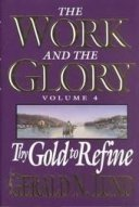 The Work and the Glory, Vol. 4: Thy Gold to Refine