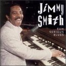 echange, troc Jimmy Smith - Sum serious blues