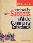 Handbook for Success in Whole Community Catechesis, BILL HUEBSCH