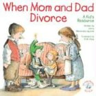 When Mom and Dad Divorce:: An Elf-Help Book for Kids (Elf-Help Books for Kids)