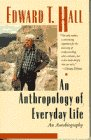 An Anthropology of Everyday Life (038523743X) by Hall, Edward T.