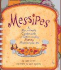 Messipes: A Microwave Cookbook of Deliciously Messy Masterpieces by Lynn Gordon