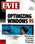 BYTE Guide to Optimizing Windows 95