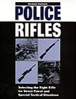 img - for Police Rifles: Selecting the Right Rifle for Street Patrol and Special Tactical Situations book / textbook / text book