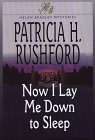 Now I Lay Me Down to Sleep (Helen Bradley Mystery Series #1) (0786211431) by Rushford, Patricia H.