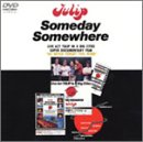Someday Somewhere [DVD]