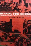 Running for Freedom: Civil Rights and Black Politics in America Since 1941 (Critical Episodes in American Politics) (0075569752) by Lawson, Steven F.