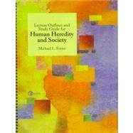 Lecture Outlines and Study Guide for Human Heredity and Society