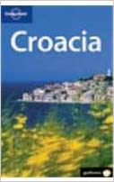 Croacia 1 Es (Lonely Planet Croatia) (Spanish Edition)