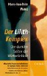 img - for Der Lilith- Komplex. Die dunklen Seiten der M tterlichkeit. book / textbook / text book
