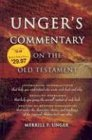 Unger's Commentary on the Old Testament (0899573983) by Unger, Merrill F.