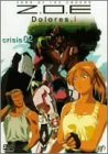 Z.O.E Dolores,i crisis 02 [DVD]