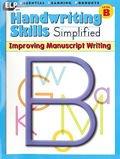Handwriting Skills Simplified: Improving Manuscript Writing, Level B (Grade 2)
