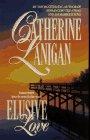 Elusive Love, CATHERINE LANIGAN