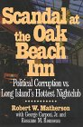 Scandal at the Oak Beach Inn: Political Corruption Vs. Long Island's Hottest Nightclub (1569801339) by Matherson, Robert W.