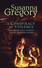 A Conspiracy Of Violence: 1: Chaloner's First Exploit in Restoration London (Exploits of Thomas Chaloner) Susanna Gregory