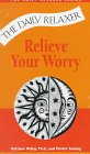 img - for Relieve Your Worry (Daily Relaxer) book / textbook / text book