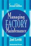 Managing Factory Maintenance, 2nd Edition