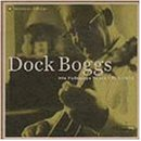 Dock Boggs: His Folkways Years 1963-1968