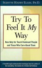 img - for Try to Feel It My Way: New Help for Touch Dominant People and Those Who Care About Them book / textbook / text book