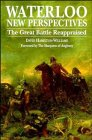 img - for Waterloo: New Perspectives: The Great Battle Reappraised book / textbook / text book