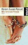 Bis ich sie finde - Karen-Susan Fessel