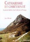 echange, troc José Dupré - Catharisme et chrétienté : La pensée dualiste dans le destin de l'Europe