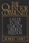 The Quest for Community: A Study in the Ethics of Order & Freedom (1558150587) by Robert Nisbet