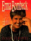 Erma Bombeck: A Life in Humor
