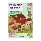 We Imagine, We Draw Landscapes (We Imagine, We Draw Series)