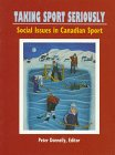 Taking Sport Seriously: Social Issues in Canadian Sport