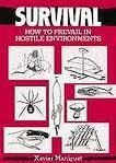 img - for Survival: How to Prevail in Hostile Environments, Braving the Elements and Staying Alive by Xavier Maniguet (1999-08-01) book / textbook / text book