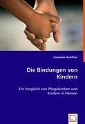 Die Bindungen von Kindern: Ein Vergleich von Pflegekindern und Kindern in Heimen