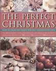 CAROLYN BELL The Perfect Christmas : How to Plan and Enjoy the Best Celebration Ever
