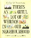 Colin McNaughton There's an Awful Lot of Weirdos in Our Neighbourhood!: A Book of Rather Silly Verse and Pictures