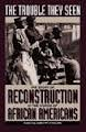 img - for The Trouble They Seen: Black People Tell the Story of Reconstruction book / textbook / text book