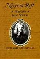 Never At Rest: A Biography Of Isaac Newton.
