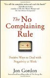 img - for No Complaining Rule by Gordon, Jon [Hardcover] book / textbook / text book