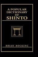 [(A Popular Dictionary of Shinto)] [By (author) Brian Bocking] published on (May, 1996)
