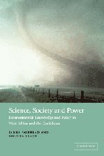 Science, Society and Power: Environmental Knowledge and Policy in West Africa and the Caribbean