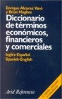 img - for Diccionario De Terminos Economicos Financieros Y Comerciales/Economic, Financial & Commercial Dictionary: Ingles-Espanol, Spanish-English (Ariel Referencia) (Spanish Edition) book / textbook / text book