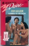 Married To The Enemy (Silhouette Desire) (0373057164) by Ann Major