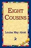 Eight Cousins (1421809761) by Alcott, Louisa May