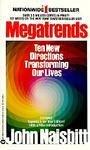 Megatrends: Ten New Directions Transforming Our Lives, John Naisbitt