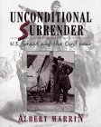 Unconditional Surrender: U. S. Grant and the Civil War (0689318375) by Marrin, Albert