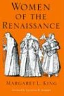 Women of the Renaissance (Women in Culture and Society) (0226436187) by Margaret L. King