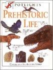 Prehistoric Life (Spotlights) (0195212371) by Dixon, Dougal