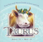 img - for Taurus: April 21-May 21 : Your Sun-And-Moon Guide to Love and Life book / textbook / text book