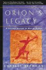 Orion's Legacy: A Cultural History of Man as Hunter, Bergman,Charles